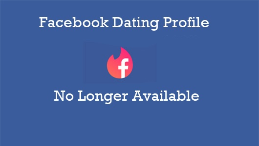 Facebook-Dating-Profile-No-Longer-Available-Facebook-Dating-App-How-to-Enable-Facebook-Dating