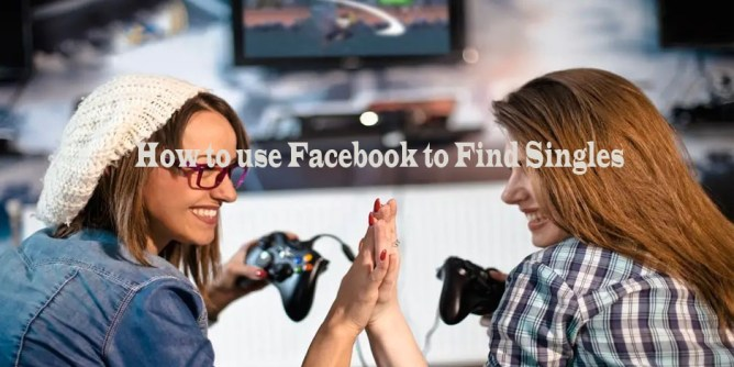 How-to-use-Facebook-to-Find-Singles-Search-For-Singles-on-Facebook